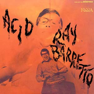ray baretto, acid, salsa, album, cover